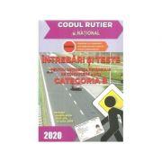 Intrebari si teste 2020, CATEGORIA B pentru obtinerea permisului de conducere auto - contine explicatii si comentarii ale raspunsurilor corecte.