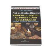 Pericolul social al practicarii ocultismului (magie, vrajitorie, chiromantie) - Emil Strainu (New Illuminati Files)