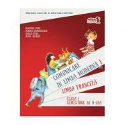 Comunicare în LIMBA FRANCEZĂ. Manual pentru clasa I. Semestrul al II-lea (cu CD)