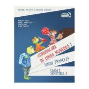 Comunicare în LIMBA FRANCEZĂ. Manual pentru clasa I. Semestrul I (cu CD)