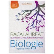 Bacalaureat şi admitere la Facultatea de Farmacie. BIOLOGIE vegetală şi animală. Clasele IX - X
