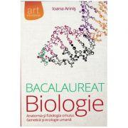 Bacaluareat. BIOLOGIE. Clasele XI - XII. Anatomia și fiziologia omului. Genetică și ecologie umană