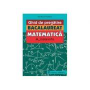 Ghid de pregătire. Bacalaureat. Matematică. M_mate-info. 2019