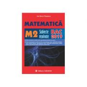 Matematica. M2. subiecte rezolvate. BAC 2019
