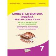 Limba și literatura română pentru clasa a VII-a. Aplicații, recapitulări și teste de evaluare