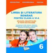 Limba şi literatura română pentru clasa a VI-a - aplicaţii, recapitulări şi teste de evaluare