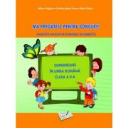 Comunicare în Limba Română - Mă pregătesc pentru concurs! Clasa a II-a