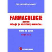 Farmacologie pentru moase si asistenti medicali. Note de curs. Editia a 2-a - Oana Andreia Coman