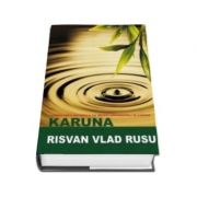 KARUNA - Vindecarea naturala cu ingeri, arhangheli si lumina de Risvan Vlad Rusu