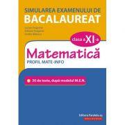 Simularea examenului de bacalaureat. Matematică. Clasa a XI-a. Profil mate-info.