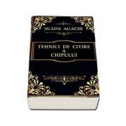 Tehnici de citire a chipului - Agachi, Suada