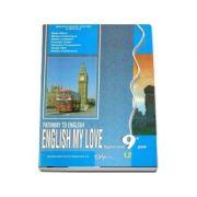 Limba engleză, manual pentru clasa a IX-a (L2) Pathway to English ENGLISH MY LOVE
