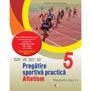 Pregătire sportivă practică: Atletism. Manual. Clasa a V-a