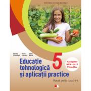 Educație tehnologică și aplicații practice. Manual. Clasa a V-a Gabriela Lichiardopol, Viorica Stoicescu, Silvica Neacșu