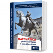 Matematică pentru admiterea în colegiile militare