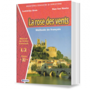 Limba franceza L2. Manual. La rose des vents (cls. a XI-a)