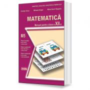 Matematica. Manual M5 (Cl. a XII-a)