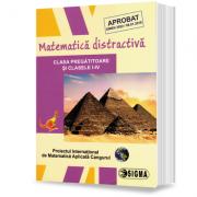 Matematică distractivă. Clasa pregătitoare și clasele I-IV, (2018) (Revistă)