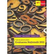 Evaluarea nationala 2021. MATEMATICA. Clasa a VIII-a -Florin Antohe
