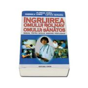 Ingrijirea omului bolnav si a omului sanatos. Manual pentru scolile sanitare postliceale - Chiru, Florian