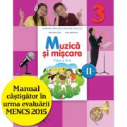 Muzică și mișcare. Manual. Clasa a III-a (semestrul II) (conține CD)