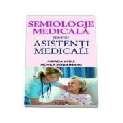 Semiologie medicala pentru asistentii medicali - Moldoveanu, Monica