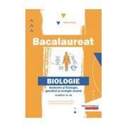 Bacalaureat. Biologie. Anatomie si fiziologie, genetica si ecologie umana. Clasele XI-XII
