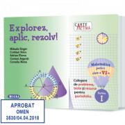 Carte activa Explorez, aplic, rezolv! Culegere de probleme, teste si resurse pentru portofoliu, Clasa a VI-a, Partea I