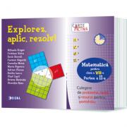 Explorez, aplic, rezolv! Culegere de probleme, teste şi resurse pentru portofoliu, Clasa a VII-a, Partea a II-a