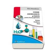 Culegere de chimie Anorganica si Fizica, pentru liceu si gimnaziu - Sinteze - Probleme - Teste (Contine CD) - Alexandrescu, Elena