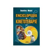 Enciclopedia de kinetoterapie (Volumul 1) - Motet, Dumitru