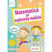 Matematica si explorarea mediului pentru clasa pregătitoare. Partea I