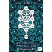 Alfabetul ebraic şi arborele vieţii - din înţelepciunea Cabalei