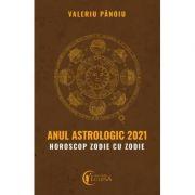 Anul astrologic 2021, horoscop zodie cu zodie - Valeriu Panoiu