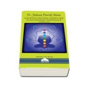 Meditatii pentru Vindecare si Ascensiune Spirituala. Compilatie - Editia a II-a