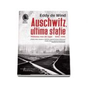Auschwitz, ultima statie - Eddy Wind
