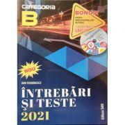 Intrebari si teste 2021, categoria B - Pentru obtinerea permisului de conducere auto - Dan Teodorescu Cartea contine un CD interactiv si o harta cu indicatoarele rutiere
