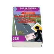Intrebari si teste, CATEGORIA B pentru obtinerea permisului de conducere auto, anul 2021 - *** Include modificarile OUG din februarie 2020 Editura NATIONAL - LEGISLATIE RUTIERA