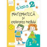 Matematică și explorarea mediului. Clasa a II-a. Partea I - (E1) Caiet de lucru. Exerciţii, probleme, probe de evaluare. Varianta -EDP (Pițilă, Mihăilescu