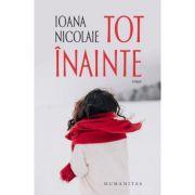 Tot inainte - Ioana Nicolaie