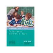 Matematica si stiinte ale naturii. Evaluare pentru clasa a VI-a, 30 de teste - Claudia Groza