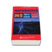 Bacalaureat 2021. Matematica M2, subiecte rezolvate - Ion Bucur Popescu