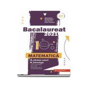 Bacalaureat matematica 2021. Matematica M_stiintele-naturii, M_tehnologic-Mihai Monea