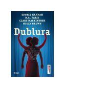 Dublura - Sophie Hannah, B. A. Paris, Clare Mackintosh, Holly Brown