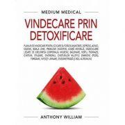 Vindecare prin detoxificare (Medium Medical)-Anthony William