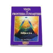 Viata la Frontiera Cunoasterii (Editia a II-a) - Crestere personala si dezvoltare spirituala