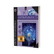 Astrologia - Arta de a ne cunoaste pe noi insine. Arte divinatorii (Editie ilustrata)
