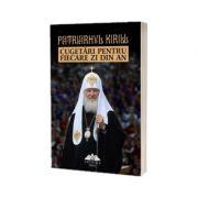 Cugetari pentru fiecare zi din an - Patriarhul Kirill
