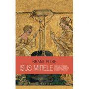 Isus Mirele - Brant Pitre