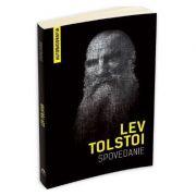 Spovedanie - Autobiografia. Cautand sensul vietii - Lev Tolstoi